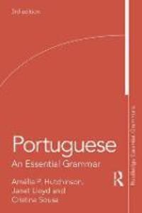 Portuguese: An Essential Grammar - Amelia P. Hutchinson,Janet Lloyd,Cristina Sousa - cover