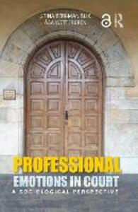 Professional Emotions in Court: A Sociological Perspective - Stina Bergman Blix,Asa Wettergren - cover