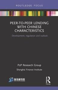 Peer-to-Peer Lending with Chinese Characteristics: Development, Regulation and Outlook - Shanghai Finance Institute P2P Research Group - cover