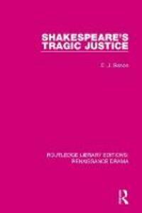 Shakespeare's Tragic Justice - C. J. Sisson - cover