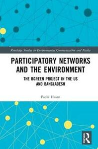 Participatory Networks and the Environment: The BGreen Project in the US and Bangladesh - Fadia Hasan - cover