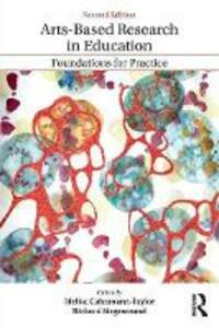 Arts-Based Research in Education: Foundations for Practice - cover