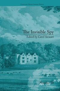The Invisible Spy: by Eliza Haywood - Carol Stewart,Eliza Haywood - cover