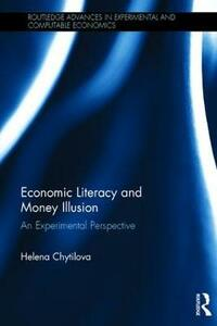 Economic Literacy and Money Illusion: An Experimental Perspective - Helena Chytilova - cover