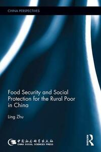 Food Security and Social Protection for the Rural Poor in China - Ling Zhu - cover