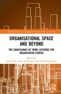 Organisational Space and Beyond: The Significance of Henri Lefebvre for Organisation Studies - cover