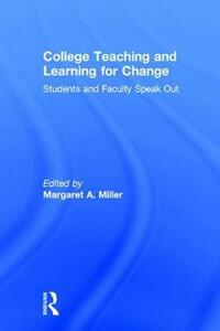 College Teaching and Learning for Change: Students and Faculty Speak Out - cover