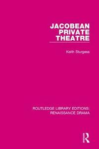 Jacobean Private Theatre - Keith Sturgess - cover