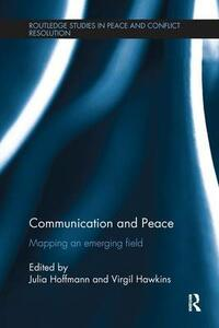 Communication and Peace: Mapping an emerging field - cover