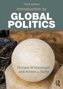 Introduction to Global Politics - Richard W. Mansbach,Kirsten L. Taylor - cover