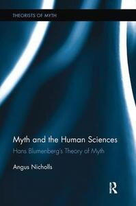 Myth and the Human Sciences: Hans Blumenberg's Theory of Myth - Angus Nicholls - cover