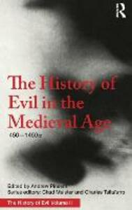 The History of Evil in the Medieval Age: 450-1450 CE - Andrew Pinsent - cover