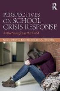 Perspectives on School Crisis Response: Reflections from the Field - Jeffrey Roth,Benjamin Fernandez - cover