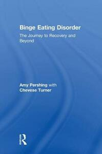 Binge Eating Disorder: The Journey to Recovery and Beyond - Amy Pershing,Chevese Turner - cover