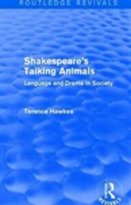 : Shakespeare's Talking Animals (1973): Language and Drama in Society - Terence Hawkes - cover