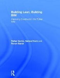 Building Lean, Building BIM: Improving Construction the Tidhar Way - Rafael Sacks,Samuel Korb,Ronen Barak - cover