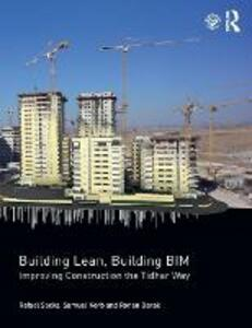 Building Lean, Building BIM: Improving Construction the Tidhar Way - Rafael Sacks,Samuel Korb,Ronen Barak - cover