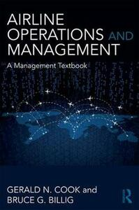 Airline Operations and Management: A Management Textbook - Gerald N. Cook,Bruce G. Billig - cover