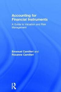 Accounting for Financial Instruments: A Guide to Valuation and Risk Management - Emanuel Camilleri,Roxanne Camilleri - cover