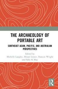 The Archaeology of Portable Art: Southeast Asian, Pacific, and Australian Perspectives - cover