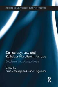 Democracy, Law and Religious Pluralism in Europe: Secularism and Post-Secularism - cover