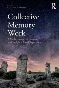Collective Memory Work: A Methodology for Learning With and From Lived Experience - cover