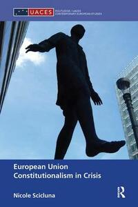 European Union Constitutionalism in Crisis - Nicole Scicluna - cover