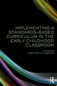 Implementing a Standards-Based Curriculum in the Early Childhood Classroom - cover
