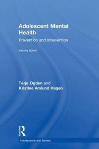 Adolescent Mental Health: Prevention and Intervention - Terje Ogden,Kristine Amlund Hagen - cover