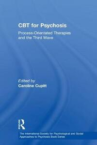 CBT for Psychosis: Process-orientated Therapies and the Third Wave - cover