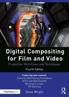 Digital Compositing for Film and Video: Production Workflows and Techniques - Steve Wright - cover