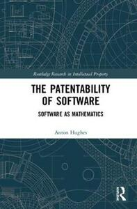 The Patentability of Software: Software as Mathematics - Anton Hughes - cover