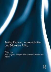 Testing Regimes, Accountabilities and Education Policy - cover