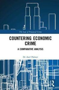 Countering Economic Crime: A Comparative Analysis - Axel Palmer - cover