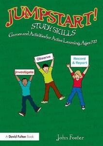 Jumpstart! Study Skills: Games and Activities for Active Learning, Ages 7-12 - John Foster - cover