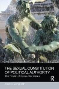 The Sexual Constitution of Political Authority: The 'Trials' of Same-Sex Desire - Aleardo Zanghellini - cover
