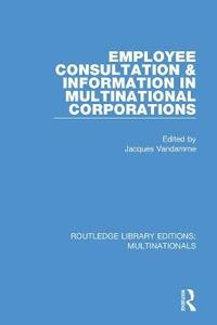Employee Consultation and Information in Multinational Corporations - cover