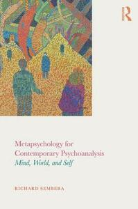 Metapsychology for Contemporary Psychoanalysis: Mind, World, and Self - Richard Sembera - cover