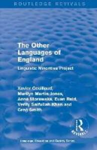 : The Other Languages of England (1985): Linguistic Minorities Project - Xavier Couillaud,Marilyn Martin-Jones,Anna Morawska - cover