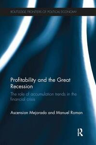 Profitability and the Great Recession: The Role of Accumulation Trends in the Financial Crisis - Ascension Mejorado,Manuel Roman - cover