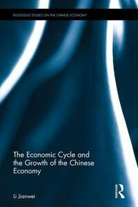 The Economic Cycle and the Growth of the Chinese Economy - Li Jianwei - cover