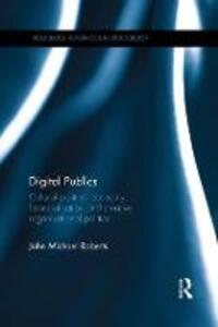 Digital Publics: Cultural Political Economy, Financialisation and Creative Organisational Politics - John Michael Roberts - cover