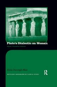 Plato's Dialectic on Woman: Equal, Therefore Inferior - Elena Blair - cover