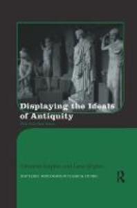 Displaying the Ideals of Antiquity: The Petrified Gaze - Johannes Siapkas,Lena Sjogren - cover