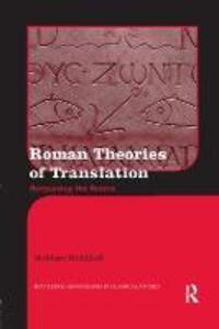 Roman Theories of Translation: Surpassing the Source - Siobhan McElduff - cover
