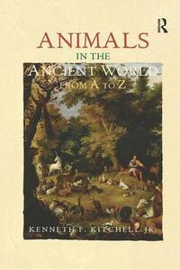 Animals in the Ancient World from A to Z - Kenneth F. Kitchell Jr. - cover