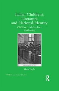 Italian Children's Literature and National Identity: Childhood, Melancholy, Modernity - Maria Truglio - cover