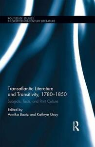 Transatlantic Literature and Transitivity, 1780-1850: Subjects, Texts, and Print Culture - cover