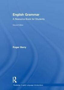 English Grammar: A Resource Book for Students - Roger Berry - cover