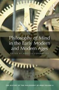 Philosophy of Mind in the Early Modern and Modern Ages: The History of the Philosophy of Mind, Volume 4 - cover